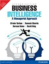 Business Intelligence: A Managerial Approach, 2e