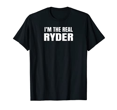 I'm The Real Ryder Cool Funny Camiseta