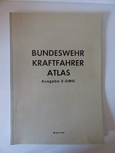 Bundeswehr Kraftfahrer Atlas . Ausgabe 2 - DMG . M444-KF .