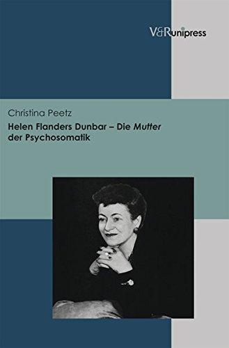 Helen Flanders Dunbar - Die Mutter der Psychosomatik