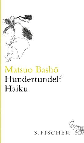 Hundertundelf Haiku: Gedichte