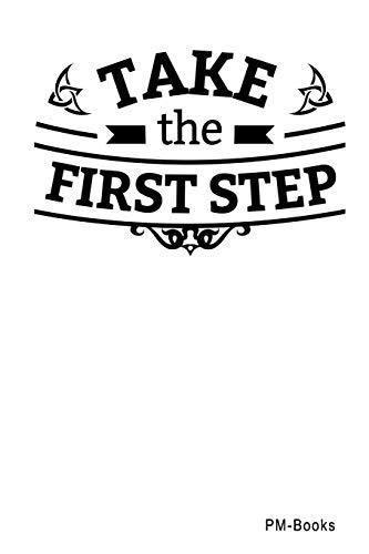 Take The First Step: Blanko A5 Notizbuch oder Heft für Schüler, Studenten und Erwachsene (Logos und Designs, Band 497)
