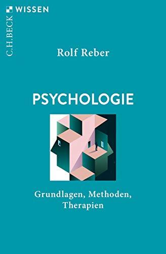 Psychologie: Grundlagen, Methoden, Therapien (Beck'sche Reihe)