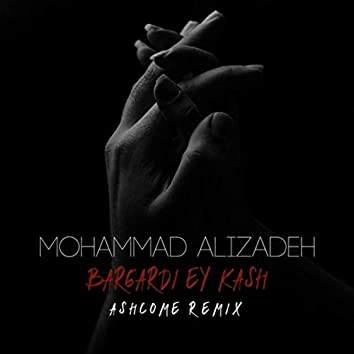 Bargardi Ey Kash (Ashcome Remix)