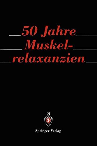 50 Jahre Muskelrelaxanzien