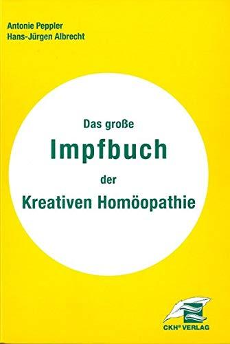 Das grosse Impfbuch der Kreativen Homöopathie
