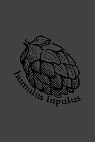 Humulus Lupulus Hops Brewmaster IPA Craft Beer Lover: Notebook Planner -6x9 inch Daily Planner Journal, To Do List Notebook, Daily Organizer, 114 Pages