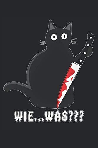 KATZE MESSER WIE...WAS???: Katze Messer WIE...WAS???. Liniertes Notizbuch-Tagebuch bzw. Übungsbuch mit 120 Seiten
