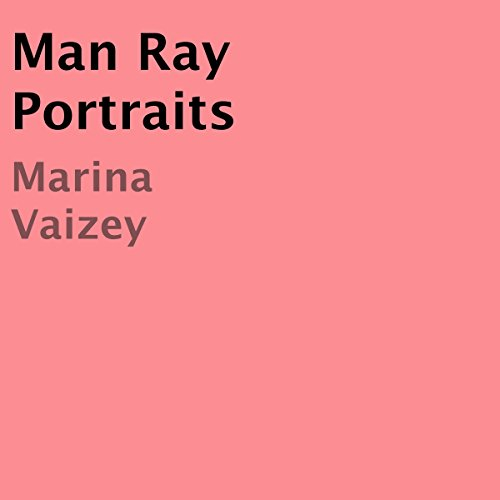 Man Ray Portraits audiobook cover art