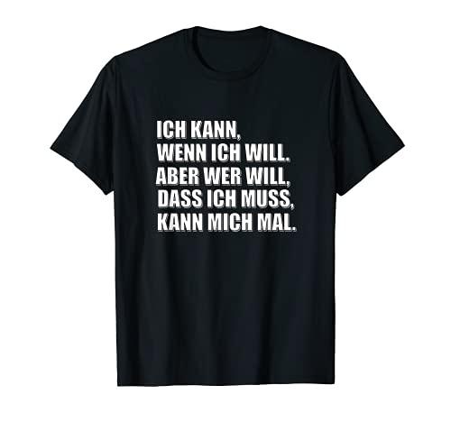Lustige Sprüche witzige Geschenke 'Ich kann wenn ich will' T-Shirt