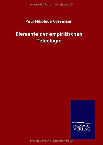 Elemente der empiritischen Teleologie