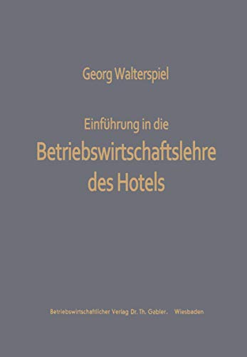 Einfuhrung in Die Betriebswirtschaftslehre Des Hotels (German Edition)