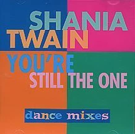 You're Still the One by Shania Twain (1998-06-02)