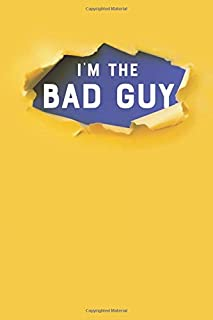 I'm the Bad Guy: College Ruled Blank Lined Designer Notebook Journal