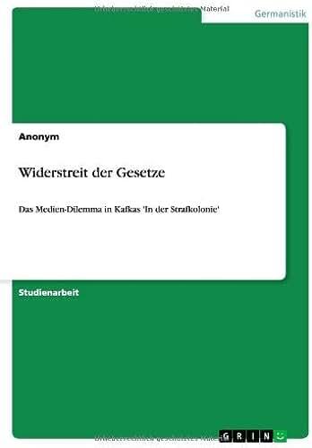 Widerstreit der Gesetze: Das Medien-Dilemma in Kafkas 'In der Strafkolonie' (German Edition)