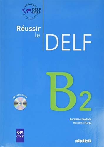 Réussir le DELF - Aktuelle Ausgabe: Réussir le DELF. B2. Livret mit CD: Europäischer Referenzrahmen [Lingua francese]: Livre B2 & CD audio