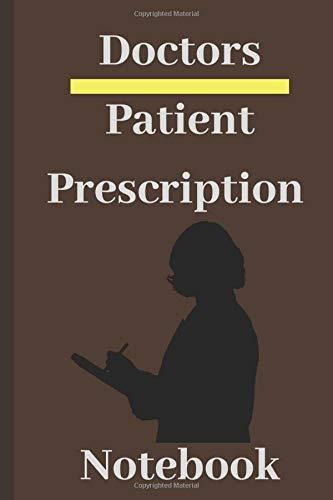 journal: Doctors Patient Prescription Personalized Reminder Medication Chart Book: Patient Prescription Rx Pad Notebook