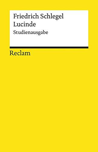 Lucinde: Ein Roman. Studienausgabe (Reclams Universal-Bibliothek)