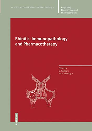 Rhinitis: Immunopathology and Pharmacotherapy: Immunology and Pharmacotherapy (Respiratory Pharmacology and Pharmacotherapy) (English Edition)