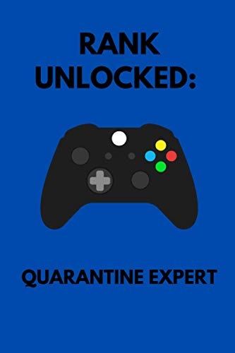 Rank Unlocked: Quarantine Expert: Perfect 2020 Journal, Notebook, Notepad Gift for Colleagues, Coworkers, Friends and Family | Humor and Sarcasm Office Jokes