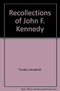 Recollections of John F. Kennedy