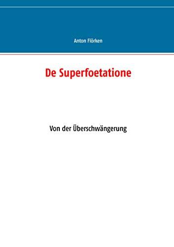 De Superfoetatione: Von der Überschwängerung