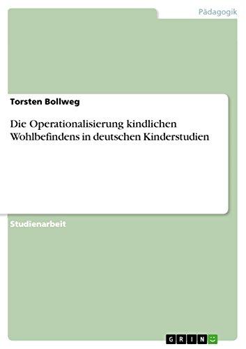 Die Operationalisierung kindlichen Wohlbefindens in deutschen Kinderstudien (German Edition)