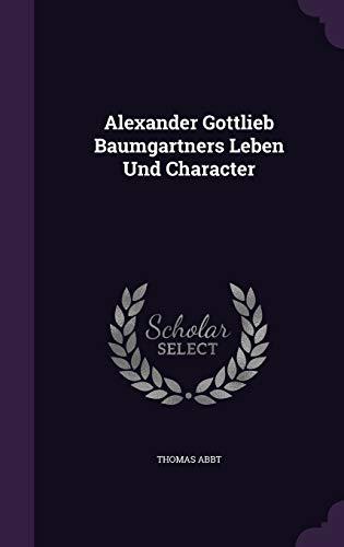 Alexander Gottlieb Baumgartners Leben Und Character