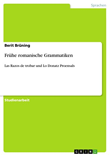 Frühe romanische Grammatiken: Las Razos de trobar und Lo Donatz Proensals (German Edition)