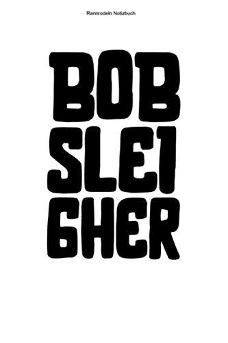 Rennrodeln Notizbuch: 100 Seiten | Kariert | Viererbob Sportler Rennen Sport Bob Team Wintersport Rennrodler Geschenk Bobs Bobsportler Rennrodel Schlitten Athlet Hobby