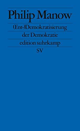 (Ent-)Demokratisierung der Demokratie (edition suhrkamp)