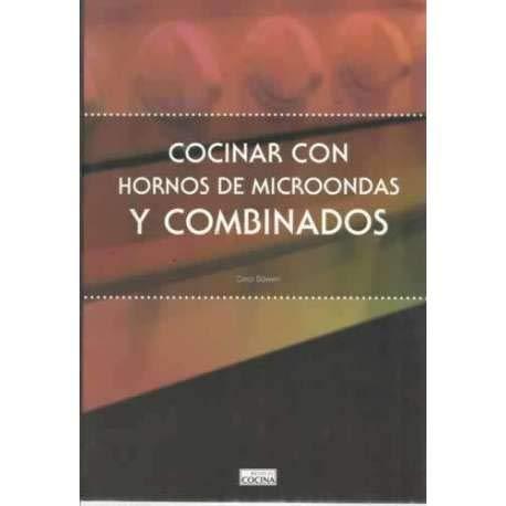 COCINAR CON HORNOS DE MICROONDAS Y COMBINADOS
