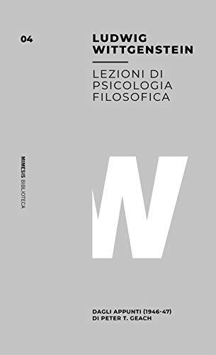 Lezioni di psicologia filosofica. Dagli appunti (1946-47) di Peter T. Geach