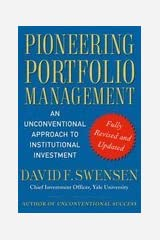 Pioneering Portfolio Management An Unconventional Approach to Institutional Investment [HC,2009] Unknown Binding