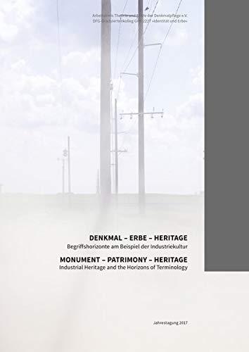 Denkmal-Erbe-Heritage, Bd. 27: Begriffshorizonte am Beispiel der Industriekultur (Veröffentlichungen des Arbeitskreises Theorie und Lehre der Denkmalpflege e.V.)