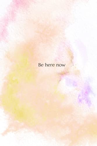 Be Here Now: Designer Journal - Lined Notebook - Add Your Daily Notes, Thoughts, Plans, To Do List And Important Assignments