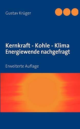 Kernkraft - Kohle - Klima Energiewende nachgefragt: Erweiterte Auflage