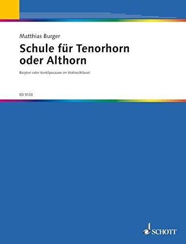 Schule für Tenorhorn oder Althorn: Tenor- oder Althorn (Baryton- oder Ventilposaune im Violinschlüssel).