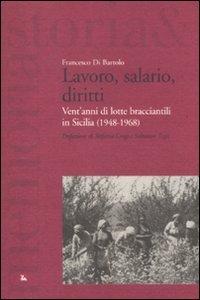Lavoro, salario, diritti. Vent'anni di lotte branciantili in Sicilia (1948-1968)