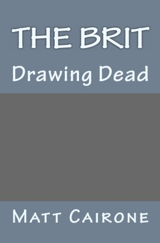The Brit: Drawing Dead