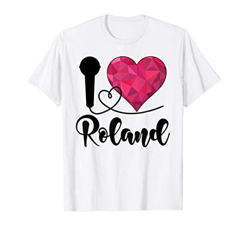 Roland TShirt I love Roland Ich liebe Roland T-Shirt