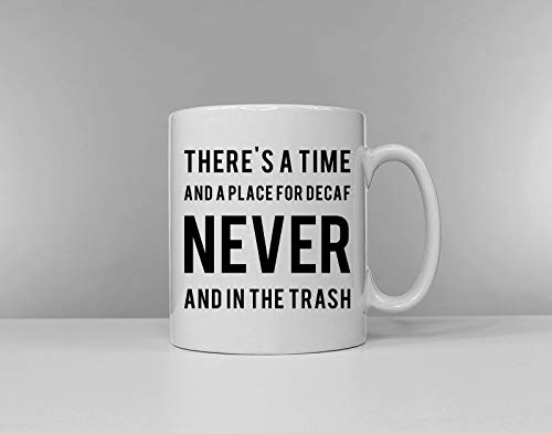 Er is een tijdje en een plaats voor decoratieve NEVER en In The Trash/Funny Mug/Tea Break/Koffie/Caffeine Lover Gift /