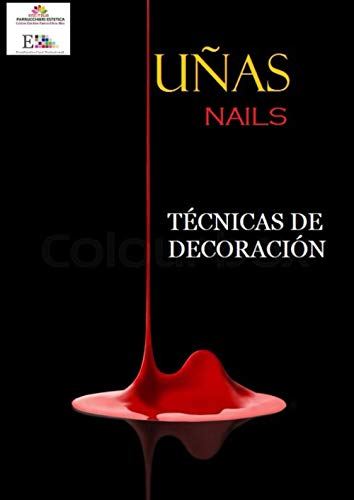 UÑAS TÉCNICAS DE DECORACIÓN: LIBRO DE UÑAS NAILBOOK (euroestetica corsi libri professionali)