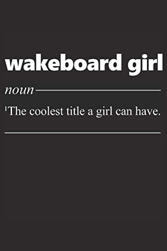 Wakeboard Girl - Noun: Funny Novelty Gift ~ Small Lined Notebook (6'' X 9')