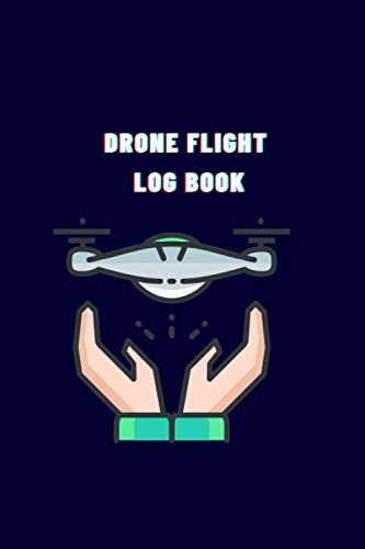 Drone Flight Log Book: drone logbook pro   flight log bookcase(flight log book helicopter) & Drone Flight   Maintenance Logbook   Gifts for Amateur and Professional Pilotes