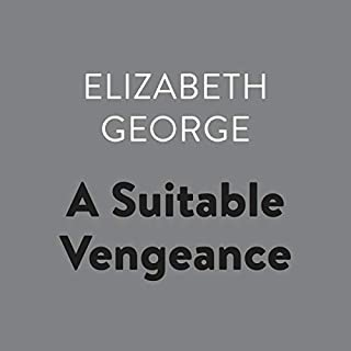 A Suitable Vengeance     Inspector Lynley, Book 4              Written by:                                                                                                                                 Elizabeth George                               Narrated by:                                                                                                                                 Donada Peters                      Length: 14 hrs and 12 mins     Not rated yet     Overall 0.0