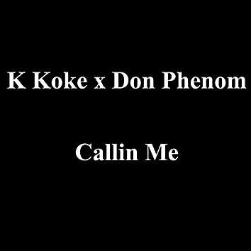 Callin Me (feat. Don Phenom)
