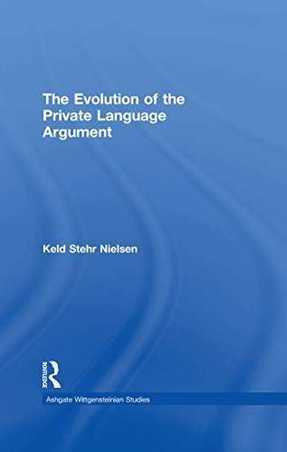 The Evolution of the Private Language Argument (Ashgate Wittgensteinian Studies)