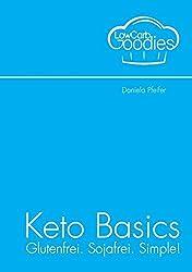 Keto Basics: Ketogene Ernährung Grundlagen, glutenfrei, sojafrei, einfach