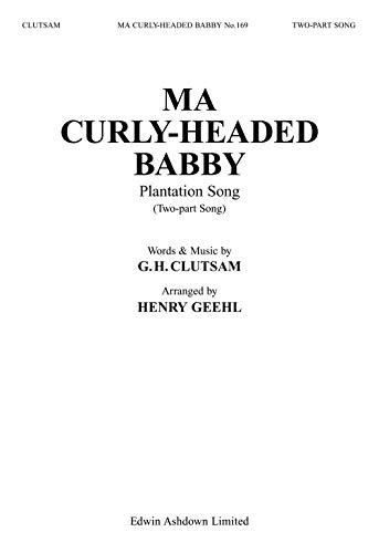 G.H. Clutsam: Ma Curly Headed Babby Voice, Piano Accompaniment Vocal Score